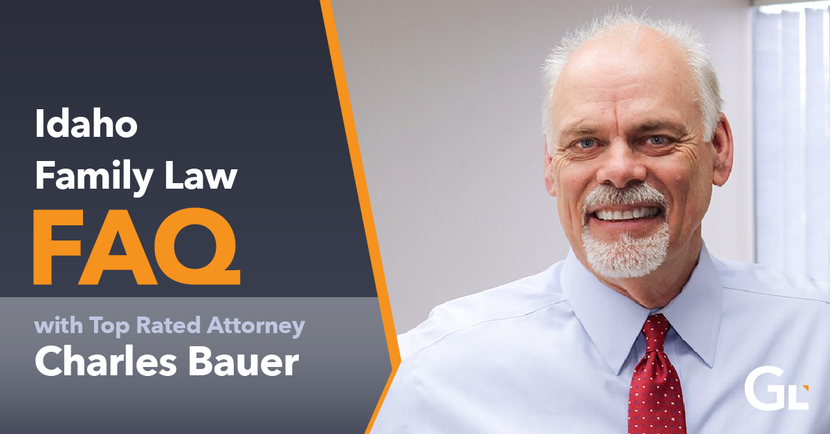 Idaho Family Law and Divorce FAQ with attorney Charles Bauer
